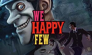 少數幸運兒-We Happy Few-《少數幸運兒(We Happy Few)》是一款由Compulsion Games製作Gearbox Publishing發行的冒險解謎遊戲,遊戲講述了一群有勇氣的普通人努力擺脫人生低谷的故事。故事設定在1960年代英國一個毒品泛濫的城市,你必須和一群不友善,不守規矩的人生活在一起。...